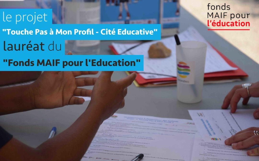 «TOUCHE PAS A MON PROFIL» – CITÉ ÉDUCATIVE » RETENU PAR LE «FONDS MAIF POUR L'EDUCATION